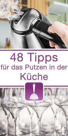 48 Tipps & Tricks für das Putzen in der Küche