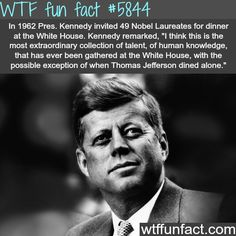 Kennedy remarks about Thomas Jefferson - WTF fun facts