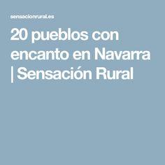 20 pueblos con encanto en Navarra | Sensación Rural