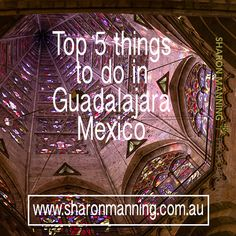 Top 5 things to do in Guadalajara Mexico