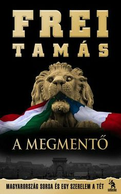 Frei Tamás: A Megmentő Book Lovers, Reading, Children, Books, Movie Posters, Animals, Imagination, Products, Young Children