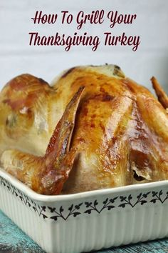 How do you grill a turkey? Instructions on how to grill your Thanksgiving turkey!