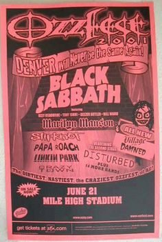 Black Sabbath / Ozzy / Marilyn Manson / Slipknot  Ozzfest Denver 2001   Posters > Music Posters  Dimensions: 11x17  Condition: NM  Date: 2001  SKU: 579   Original concert poster for Ozzfest with Black Sabbath / Ozzy / Marilyn Manson / Disturbed / Linkin Park / Papa Roach / Slipknot in Denver, CO. 11x17 thin paper.