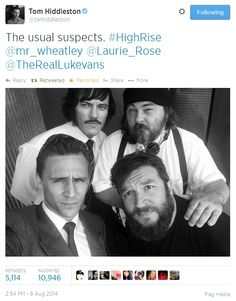 """Tom Hiddleston tweets: """"The usual suspects. #HighRise @mr_wheatley @Laurie_Rose @TheRealLukevans"""""""