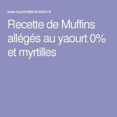 Recette de Muffins allégés au yaourt 0% et myrtilles