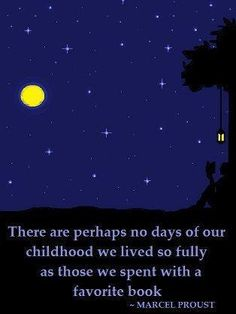 """""""There are perhaps no days of our childhood we lived so fully as those we spent…"""