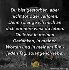 The 9 best pictures of death quotes mourning Death Quotes, True Quotes, Words Quotes, Sayings, German Quotes, Best Quotes Ever, Some Words, Deep Thoughts, Quotes Thoughts