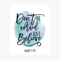 Bible verse on blue watercolor background Mark Don't be afraid; Just believe Stationery Cards by TheBlackCatPrints - Set of Short Bible Verses, Bible Verses For Women, Bible Verses About Love, Encouraging Bible Verses, Bible Verses Quotes, Verses For Encouragement, Quotes From The Bible, Inspiring Bible Verses, Positive Bible Verses
