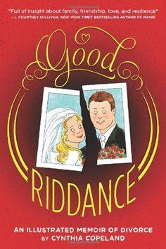 Good Riddance: An Illustrated Memoir of Divorce by Cynthia Copeland,http://www.amazon.com/dp/1419706705/ref=cm_sw_r_pi_dp_ENontb1PH4VYQ0BW