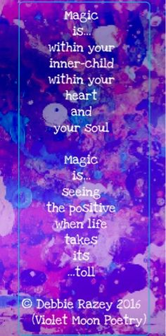 Aesthetica Poetica : Magic  #Poetry #Poem #DebbieGreenRazey #VioletMoonPoetry #Magic #PoemQuotes #Writing #Writer #Micropoetry #Positive
