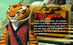 I'm Tigress! Which 'Kung Fu Panda' character are you? #ZimbioQuiz - Quiz