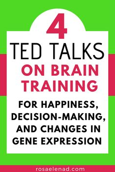 - 4 TED Talks on Brain Training for Happiness, Decision-Making, and Changes in Gene Expression Listen to these great TED Talks on Brain Training to conquer whatever challenges you're facing and change your life for the better. Best Ted Talks, Ted Talks For Kids, Gene Expression, A Course In Miracles, Brain Training, Psychology Facts, Psychology Experiments, Educational Psychology, Color Psychology