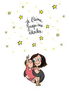 """""""Je t'aime jusqu'aux étoiles."""" #maman #enfant #citation"""