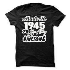 nice Awesome - 1945 - Made In - JDZ1  Check more at http://doomtshirts.xyz/hot-tshirts/awesome-1945-made-in-jdz1-get-cheap