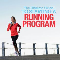 The Ultimate Guide to Starting a Running Program.