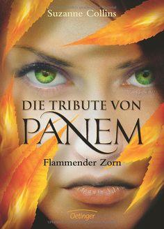 Die Tribute von Panem 3. Flammender Zorn: Amazon.de: Hanna Hörl, Suzanne Collins, Sylke Hachmeister, Peter Klöss: Bücher