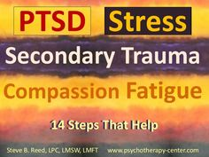 PTSD, Stress, Secondary Trauma & Compassion Fatigue: 14 Steps That He…