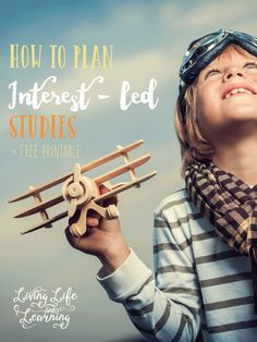 Find what interests your child and grab tips on how to plan interest-led studies