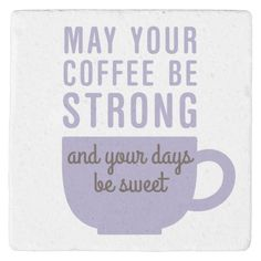 Shop Funny Coffee Strong and Sweet Stone Coaster created by OddMatter. Personalize it with photos & text or purchase as is! Coffee Quotes Funny, Coffee Humor, Funny Coffee, Coffee Sayings, Starbucks Quotes, Coffee Cup Design, Coffee Stands, Stone Coasters, Fun At Work
