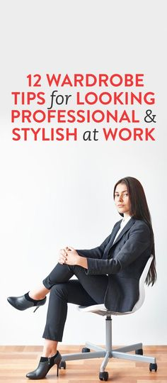 12 Wardrobe Tips for Looking Professional and Stylish at Work
