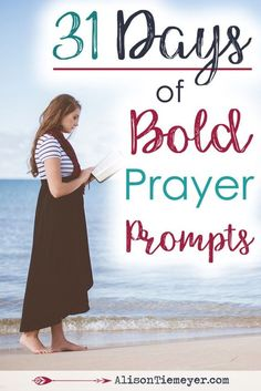 Do you long to approach God's throne of grace with confidence but aren't sure where to start? Here are 31 prayer prompts for bold prayer! Plus, three things to remember when you seek God through prayer!