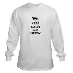Keep Calm And Meow Long Sleeve T-Shirt > Keep Calm And Meow > Stella's Fun