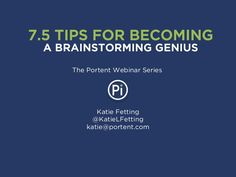 7.5 Tips for Becoming a Brainstorming Genius  -- Katie Fetting's sermon on why what you say is rapidly becoming less important than how you say it. Learn to brainstorm content that's clearer, wittier, and cooler than your competition. / Jun 25 '13