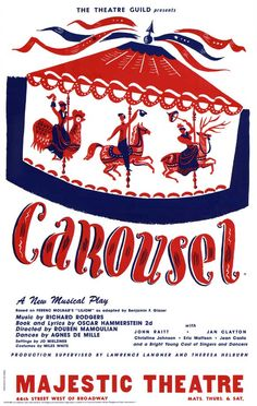 The greatest musical ever written- CAROUSEL by Rodgers and Hammerstein.