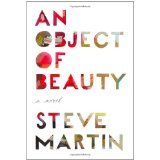 An Object of Beauty: A Novel (Hardcover)By Steve Martin