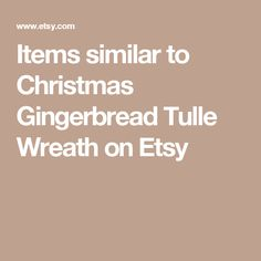 Items similar to Christmas Gingerbread Tulle Wreath on Etsy