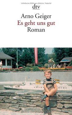 Es geht uns gut: Roman von Arno Geiger http://www.amazon.de/dp/342313562X/ref=cm_sw_r_pi_dp_OPf7ub1F7BH18