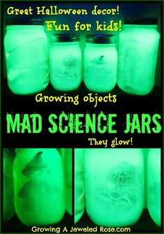 Glowing Mad Science jars with growing objects inside! These make great Halloween decor and are loaded with spooky Science fun for kids!
