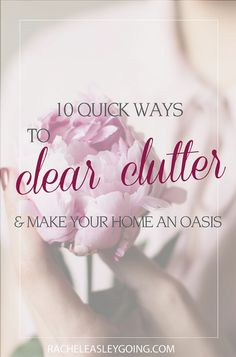 10 Quick Ways to Clear Clutter