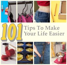 101 Amazing Tips and Tricks to Make your Life Easier