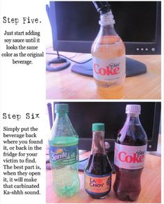 And soy sauce and Sprite combine to make the most vile Diet Coke of all time. | 19 April Fools' Day Pranks You Can Easily Make Yourself