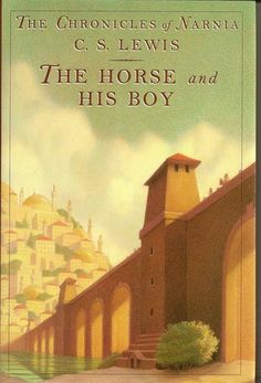 The Horse and His Boy (Chronicles of Narnia, #3).  My favorite volume of the Chronicles of Narnia.