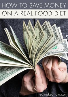 Do you feel like you are going broke trying to eat real? Here are some great tips to save money on a Real Food Diet from eatnakednow.com.