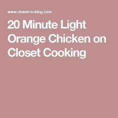20 Minute Light Orange Chicken on Closet Cooking