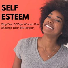 Reading Time: < 1 minuteSelf-Esteem – 6 Ways Women Can Enhance Their Self-Esteem Having low self confidence can have a negative impact on virtually every aspect of your life, including your health, professional career, and your relationships. It's impossible to have a positive outlook on l...