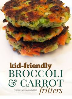 Healthy Recipes: Crispy Broccoli and Carrot Fritters. These crispy broccoli and carrot fritters are a kid-friendly recipe as long as you blanch the veggies.