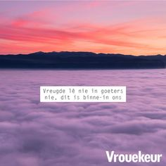 Afrikaanse Quotes, Simply Life, Caption Quotes, Groot, Captions, Poems, Advice, Beach, Outdoor