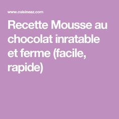 Recette Mousse au chocolat inratable et ferme (facile, rapide)