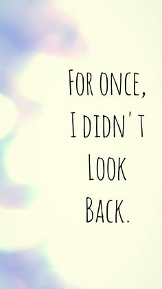 """For once, I didn't look back."" -Percy Jackson and the Olympians (The last Olympian)"