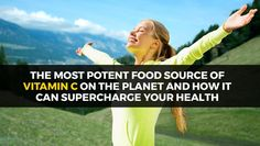 The Most Potent Food Source of Vitamin C on the Planet - https://healthsupplementsforyou.com/the-most-potent-food-source-of-vitamin-c-on-the-planet/