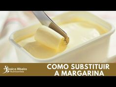 Como substituir a margarina | Parte 105 de 365 - YouTube