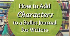 Creating a bullet journal for your writing is an amazing way to stay organized. Find out how to keep track of your characters and all their pertinent information in collections within your bullet journal.