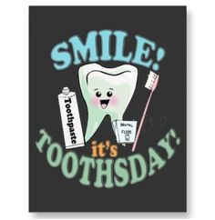 It's toothsday! #BeHappy
