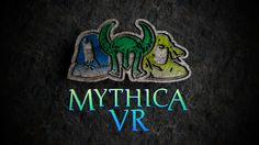 Mythica VR: Virtual Reality Questing with your Friends by Arrowstorm Entertainment    Mythica VR is role-playing as you always dreamed it could be, dungeon crawling beside your friends in virtual reality.