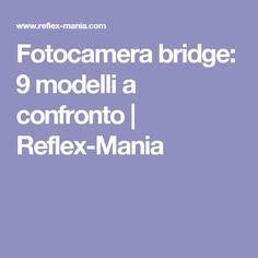 Fotocamera bridge: 9 modelli a confronto | Reflex-Mania