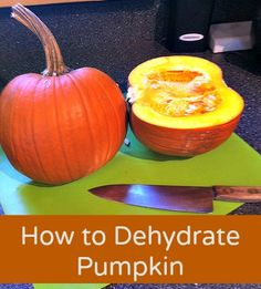 How to Dehydrate Pumpkin